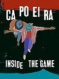 Capoeira, Inside The Game [OV]